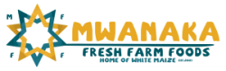 Mwanaka Fresh Farm Foods